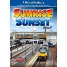 Sunrise Sunset UK Volume 9 - A Day at Banbury