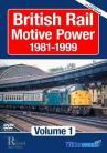 British Rail Motive Power 1981-1999: Volume 1