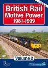 British Rail Motive Power 1981-1999: Volume 2