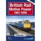 British Rail Motive Power 1981-1999: Volume 3