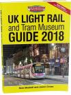 UK Light Rail and Tram Museum Guide 2018 (Sixth Edition)