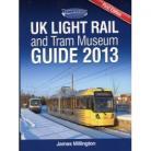 UK Light Rail and Tram Museum Guide 2013