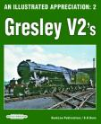 PRE ORDER An Illustrated Appreciation  2 : Gresley V2's