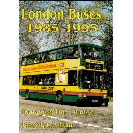 London Buses 1985-95 Managing the Change