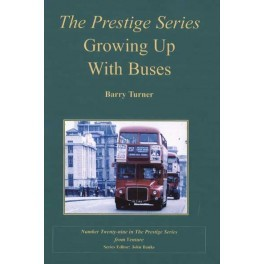 Prestige Series No.29 Growing up With Buses