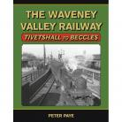 The Waveney Valley Railway : Tivetshall to Beccles