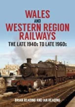 Wales and Western Region Railways: The Late 1940s to late 1960s