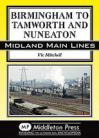 Birmingham to Tamworth and Nuneaton  Midland Main Lines