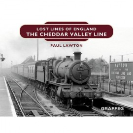 Lost Lines of England Series – The Cheddar Valley Line