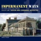 Impermanent Ways Volume 14, Devon and Cornwall Revisited