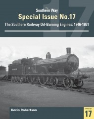 The Southern Way Special 17 The Southern Railway Oil-Burning Engines: 1946-1951