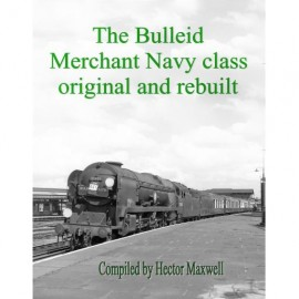 PRE ORDER The Bulleid Merchant Navy Class Original and rebuilt