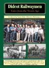 Didcot Railwaymen Tales from the Steam Age