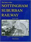 Nottingham Suburban Railway Vol 2 The Story Of