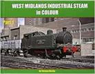 WEST MIDLANDS INDUSTRIAL STEAM IN COLOUR