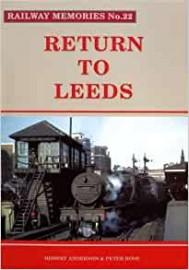 Railway Memories No. 22 Return to Leeds