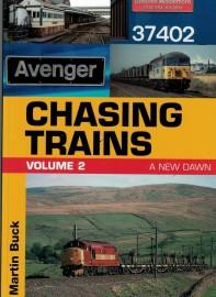 Chasing Trains Volume 2 A New Dawn