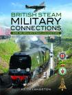 British Steam Military Connections Southern Railway, Great Western Railway and British Railways Steam Loco