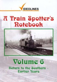 A Train Spotter's Notebook: Volume 6 - Return To The Southern - Earlier Years