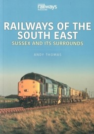 Railways of the South East Sussex & its surrounds